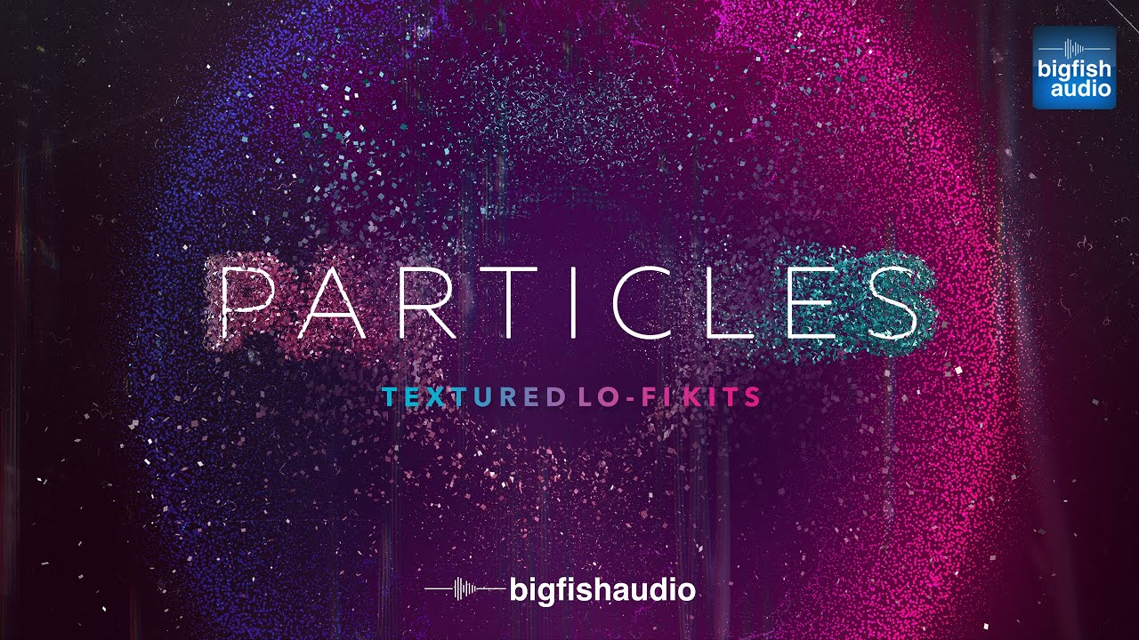 Particles: Textured Lo-Fi Kits | Demo Track