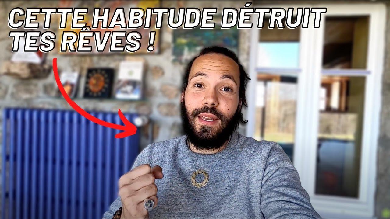 CETTE HABITUDE DÉTRUIT TES REVES - YouTube