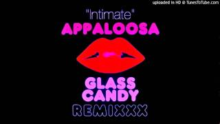 Appaloosa - Intimate (Glass Candy Remix)