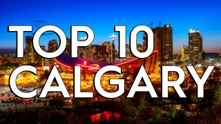 ✅ TOP 10: Things To Do In Calgary