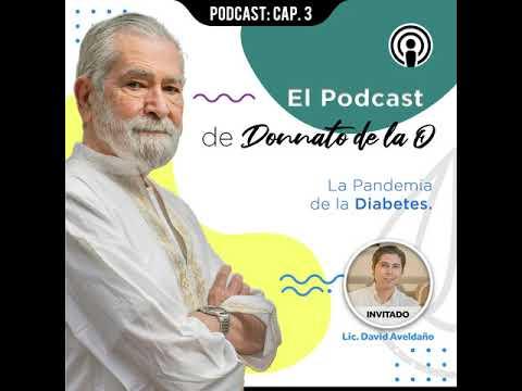 el-podcast-de-donnato-de-la-o.-capítulo-3:-la-pandemia-de-la-diabetes
