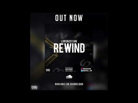 Lorenzo Sun - Rewind Full Mixtape [Audio] - Download On SoundCloud!!!