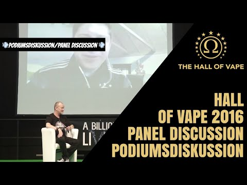 "Podiumsdiskussion/Panel discussion  ""The Hall of Vape"" 2016 Stuttgart"