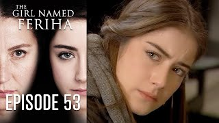 The Girl Named Feriha - 53 Episode