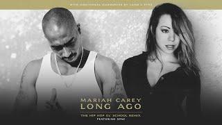 Mariah Carey - Long Ago (The Hip Hop Ol' School Remix) featuring 2Pac