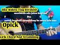 Kunci Gitar Bila Waktu Tlah Berakhir Opick | Tutorial By Darmawan Gitar