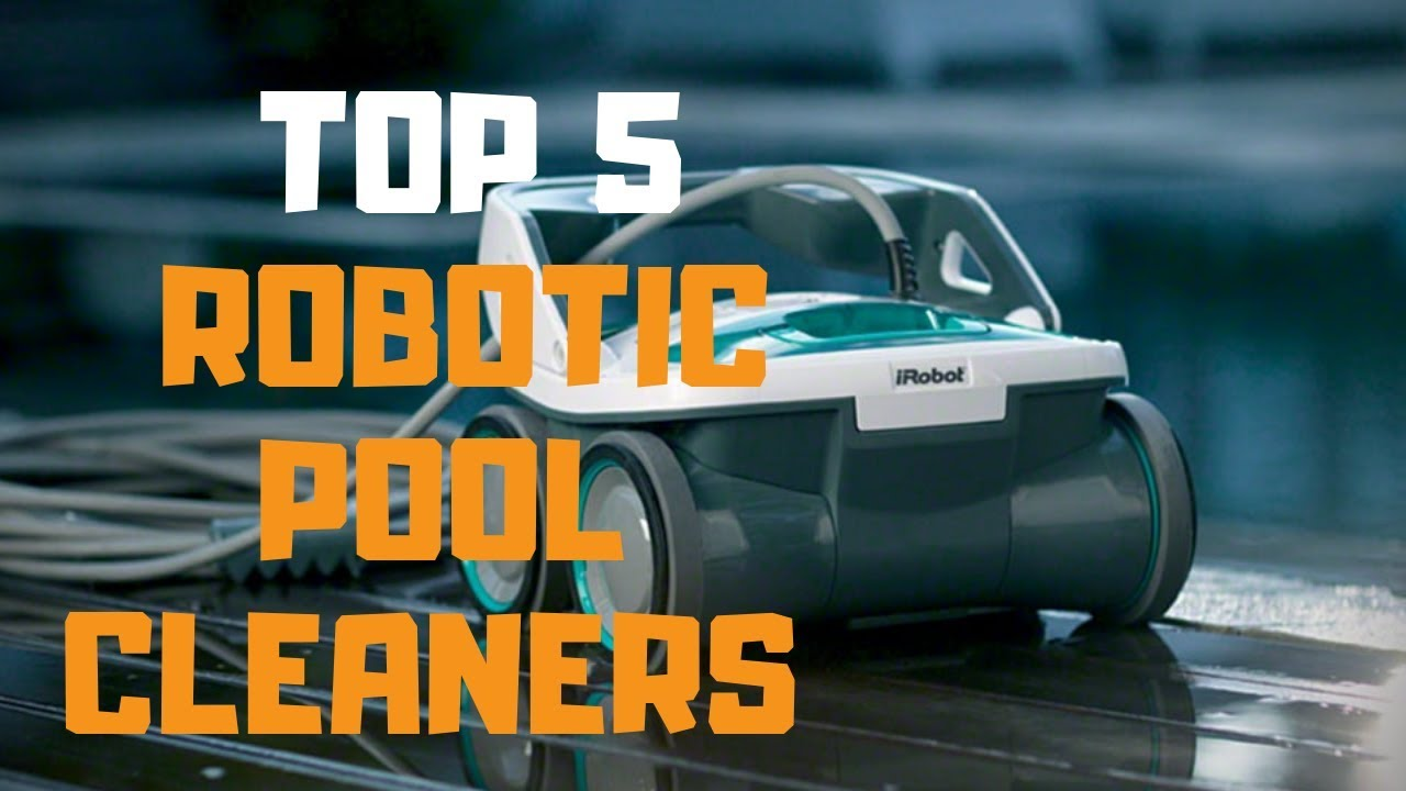 Best Robotic Pool Cleaner In 2019 Top 5 Robotic Pool Cleaners Review Youtube