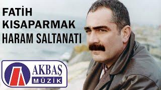 Fatih Kısaparmak  Haram Saltanatı (Video) 🎧