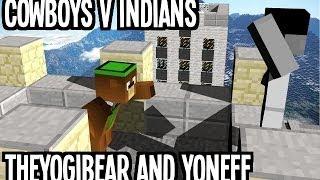 Cowboys V Indians 1, TheYOgiBear w/t YONEFF