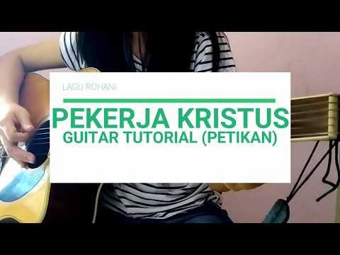 Pekerja Kristus tutorial guitar mudah ( petikan dan chord) Key: G