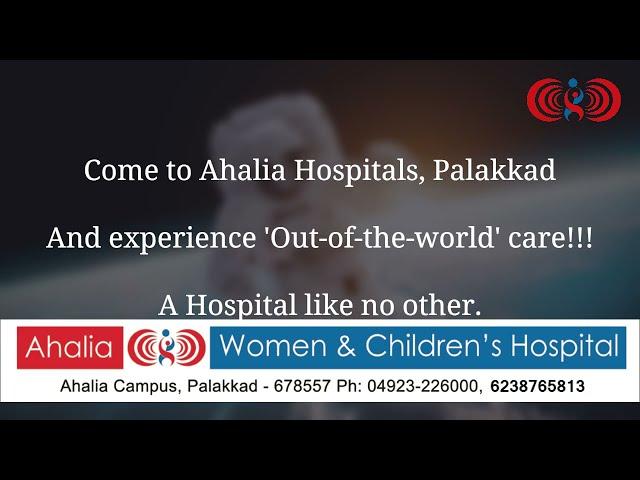 Ahalia Women & Children's Hospital | Ahalia Campus | Palakkad
