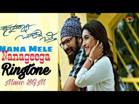 Nana Mele Nanageega Music Ringtone Kannada Bgm 2018 Music Ringtone Kannadakkagi Ondannu Otthi Youtube