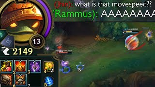 Rammus but he goes rly rly rly rly fast for no real reason