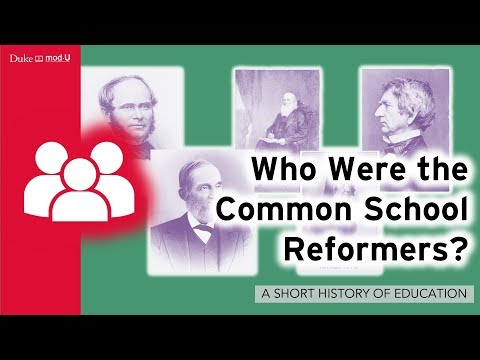 Who Were the Common School Reformers?: A Short History of Education