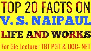V S Naipaul- Life and Works || Top 20 Questions with Answers for GIC Lecturer, TGT, PGT & UGC-NET