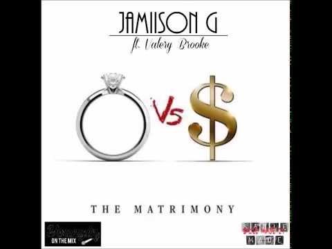 Matrimony (Wale Remix) by Jamiison G ft. Valery Brooke