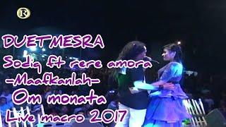 MAAFKANLAH MONATA - RERE AMORA  FT SODIQ~  MACRO 29 JULI2017