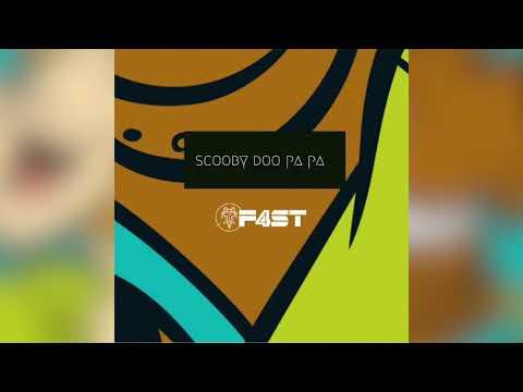 Scooby Doo Pa Pa - (F4ST Remix)