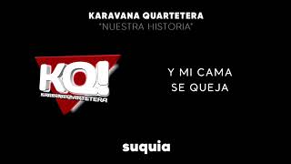 Karavana Quartetera - Nuestra historia (Adelanto 2018) Video Lyric