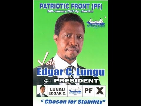 Edgar Lungu for President of Zambia - Vote Patriotic Front (PF) for 2015