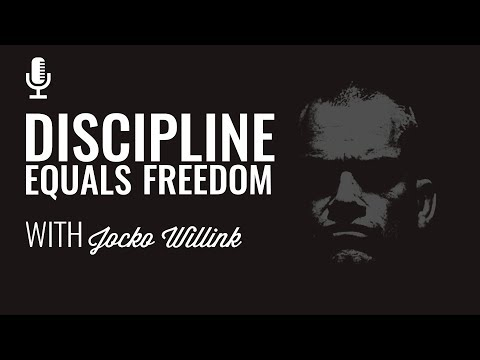 Episode 135: Discipline Equals Freedom with Jocko Willink