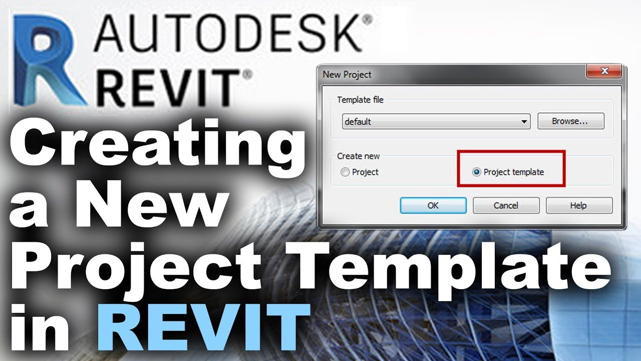 How to Create a Project Template in Revit Tutorial
