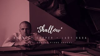 "Bradley Cooper + Lady Gaga - ""Shallow"" (from ""A Star Is Born"") [Kit Taylor piano cover]"