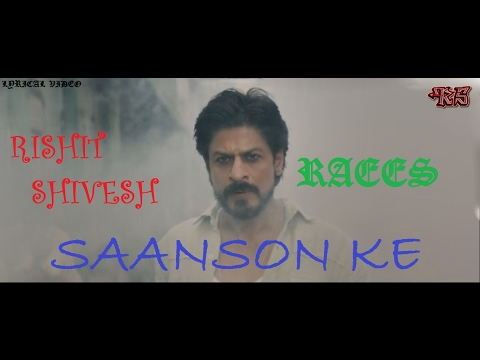 SAANSON KE - RISHIT SHIVESH   RAEES   LYRICAL VIDEO