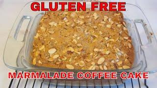 Gluten Free Orange Marmalade Coffee Cake ~ Version 1