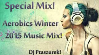Special Mix! Aerobics Winter 2015 Music Mix!