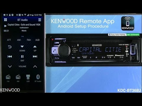 KENWOOD Remote App Setup for Android on 2017 BT Audio Receivers  (KDC-BT368U, KDC-X301)