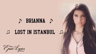 BRIANNA - Lost in Istanbul (Lyrics) Video