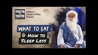 Tips to Eat Right & Sleep Less For Students - Sadhguru - Spiritual Life