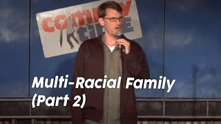 Stand Up Comedy by Ryan Conner - Multi-Racial Family Part 2