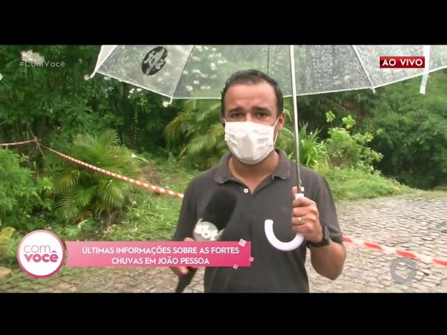 Últimas informações sobre as fortes chuvas em João Pessoa- Com Você