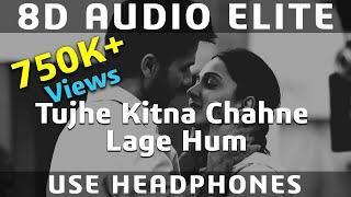 Download lagu 8D AUDIO | Tujhe Kitna Chahne Lage Hum - Kabir Singh | Mithoon, Arijit Singh | Shahid Kapoor, Kiara