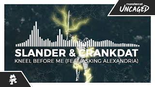 SLANDER & Crankdat - Kneel Before Me (feat. Asking Alexandria) [Monstercat x Sumerian Release]