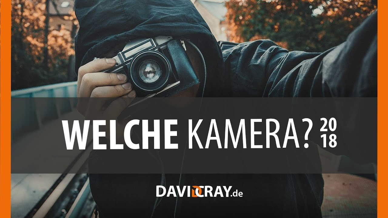 Die Richtige Kamera Fur Einsteiger 2018 David Cray Youtube