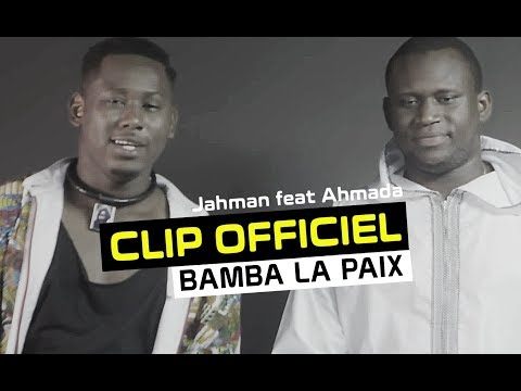 Jahman X Press feat Ahmada - Bamba la Paix - (CLIP OFFICIEL)