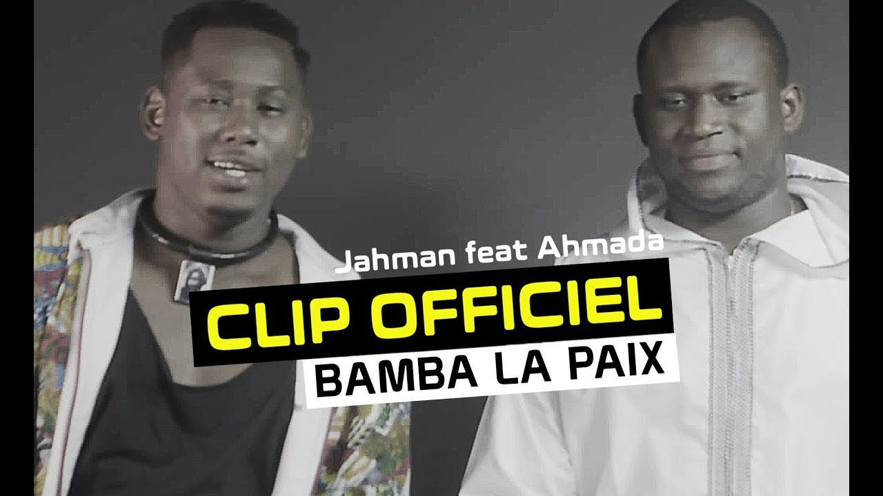 Jahman X Press feat Ahmada - Bamba la Paix - (CLIP OFFICIEL)