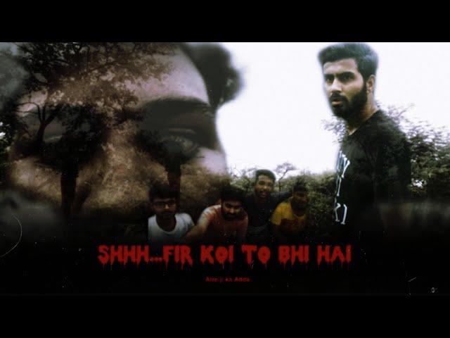 """Shhhhh..Fir koi to bhi hai""|| Horror short film || Atre ji ka Adda Films #Horror #01_ON_Trending"