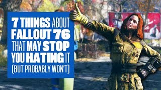7 Little Details About Fallout 76 Gameplay That May Stop You Hating On It (but probably won't)
