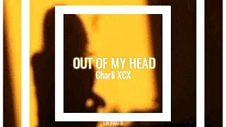 Charli XCX - Out Of My Head (Feat. Tove Lo And Alma) [Español/Lyrics]
