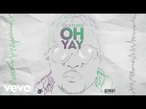 Olatunji - Oh Yay (Lyric Video)