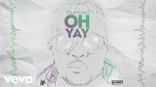 Olatunji - Oh Yay (Lyric Video)