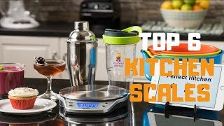 Best Kitchen Scale in 2019 - Top 6 Kitchen Scales Review