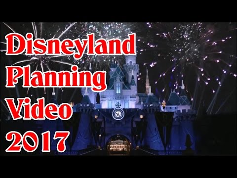 Disneyland Vacation Planning Video 2017