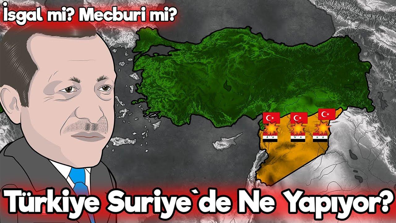 Türkiye Suriye`de Ne Yapıyor?