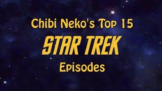 Top 15 Star Trek TOS Episodes (COMPLETE)