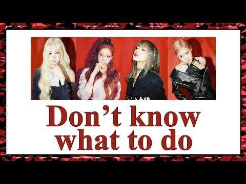 [THAISUB] BLACKPINK - Don't know what to do #เล่น�